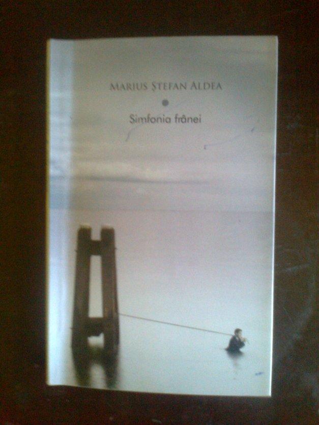 Marius Ștefan Aldea - Simfonia frânei.