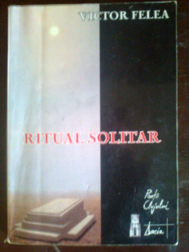 Victor Felea - Ritual solitar.